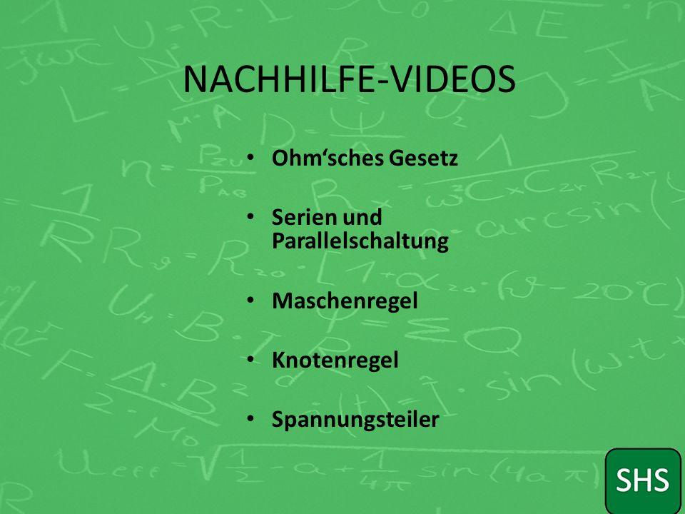 NACHHILFE-VIDEOS Ohm'sches Gesetz Serien und Parallelschaltung Maschenregel Knotenregel Spannungsteiler