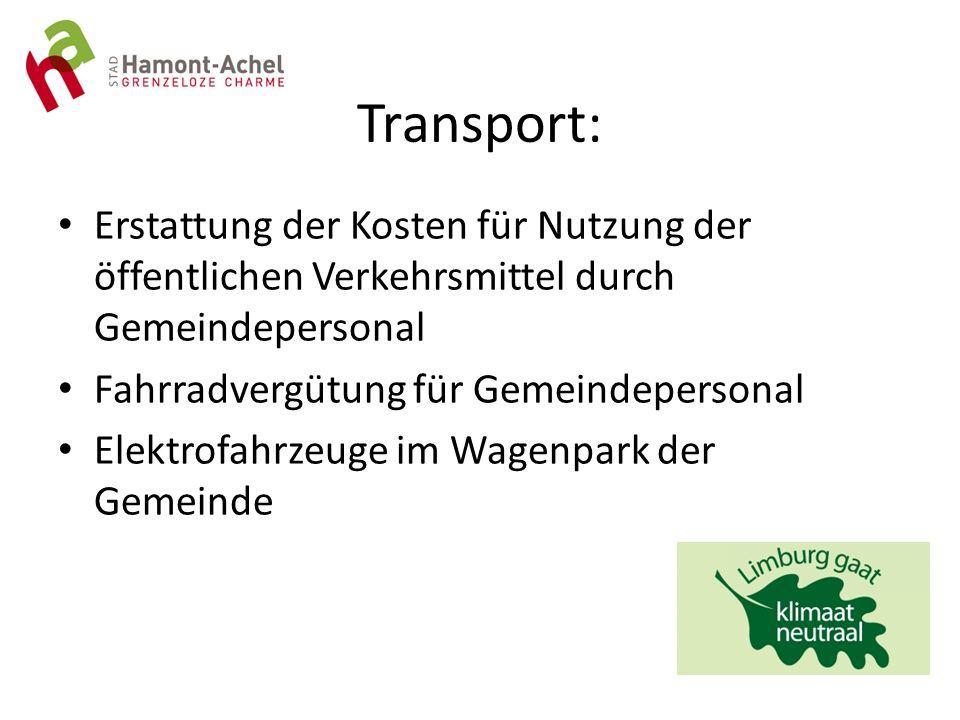 Transport: Erstattung der Kosten für Nutzung der öffentlichen Verkehrsmittel durch Gemeindepersonal Fahrradvergütung für Gemeindepersonal Elektrofahrzeuge im Wagenpark der Gemeinde