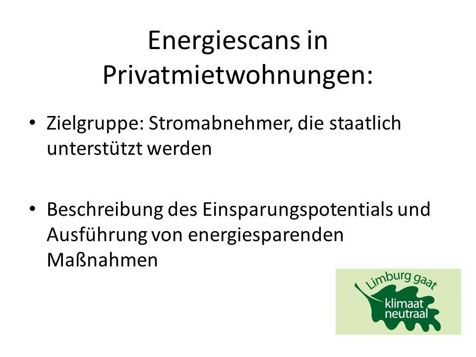 Energiescans in Privatmietwohnungen: Zielgruppe: Stromabnehmer, die staatlich unterstützt werden Beschreibung des Einsparungspotentials und Ausführung von energiesparenden Maßnahmen