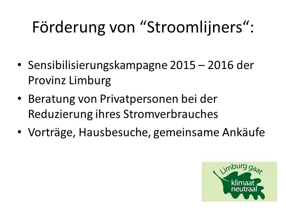 Förderung von Stroomlijners : Sensibilisierungskampagne 2015 – 2016 der Provinz Limburg Beratung von Privatpersonen bei der Reduzierung ihres Stromverbrauches Vorträge, Hausbesuche, gemeinsame Ankäufe