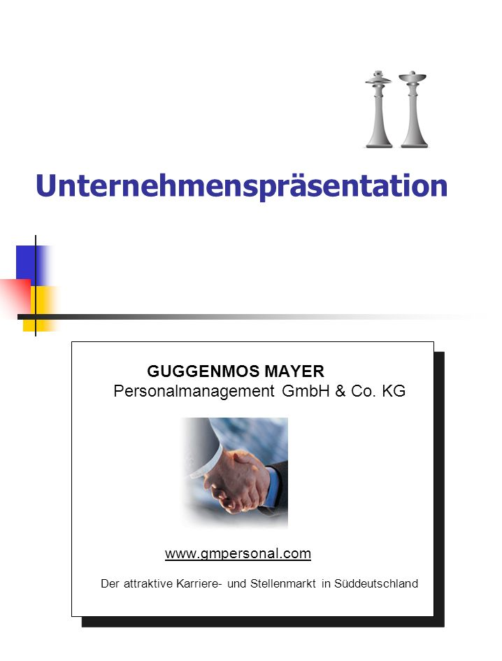 Unternehmenspräsentation GUGGENMOS MAYER Personalmanagement GmbH & Co. KG www.gmpersonal.com Der attraktive Karriere- und Stellenmarkt in Süddeutschla