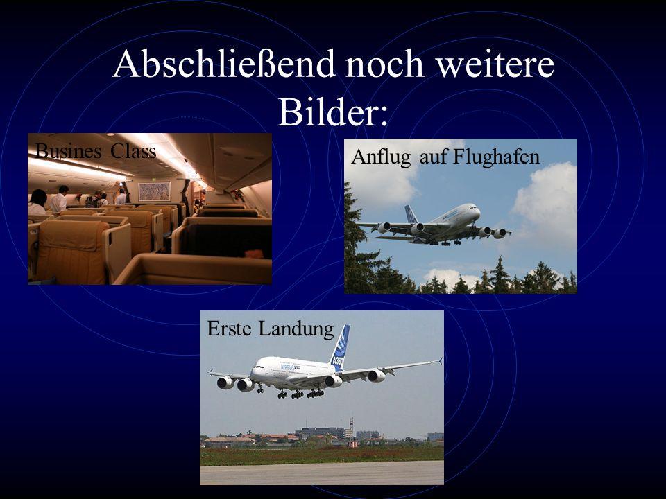 Abschließend noch weitere Bilder: Busines Class Anflug auf Flughafen Erste Landung