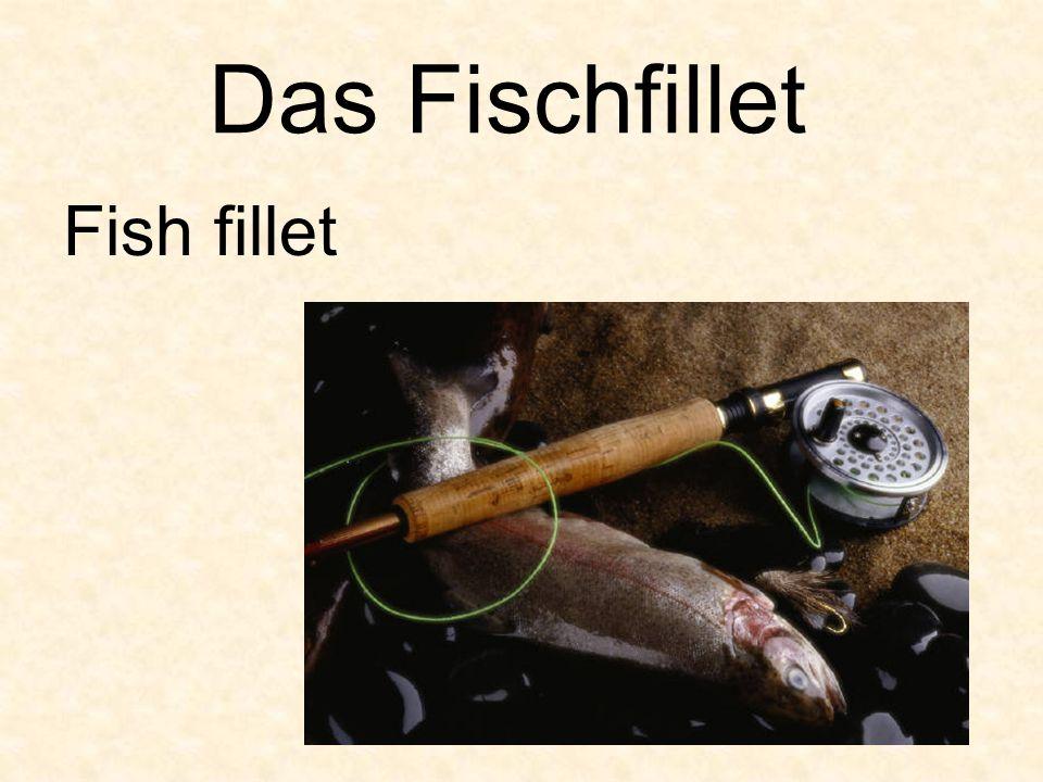Das Fischfillet Fish fillet