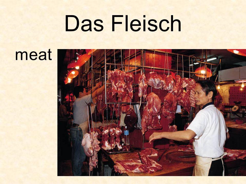 Das Fleisch meat