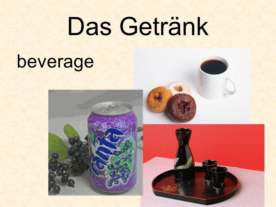 Das Getränk beverage