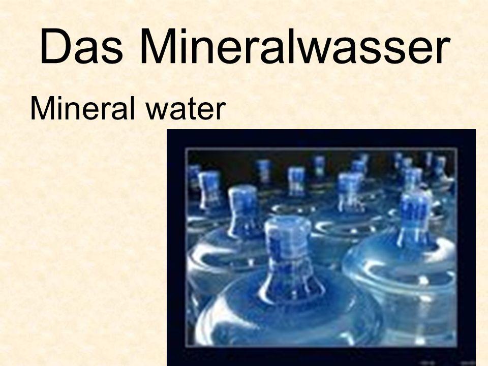 Das Mineralwasser Mineral water