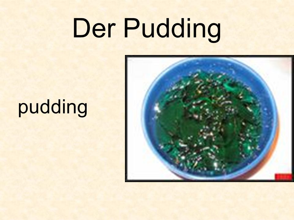Der Pudding pudding
