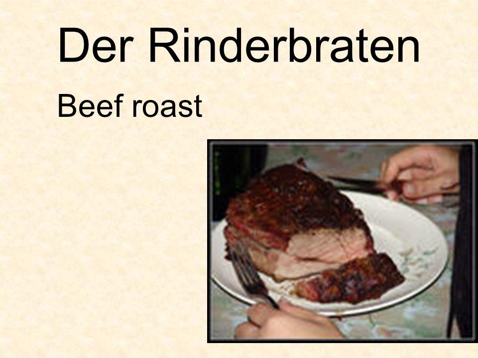 Der Rinderbraten Beef roast
