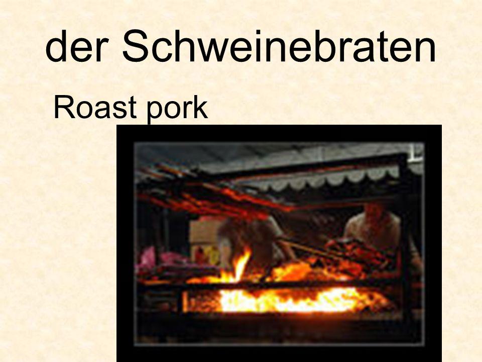 der Schweinebraten Roast pork