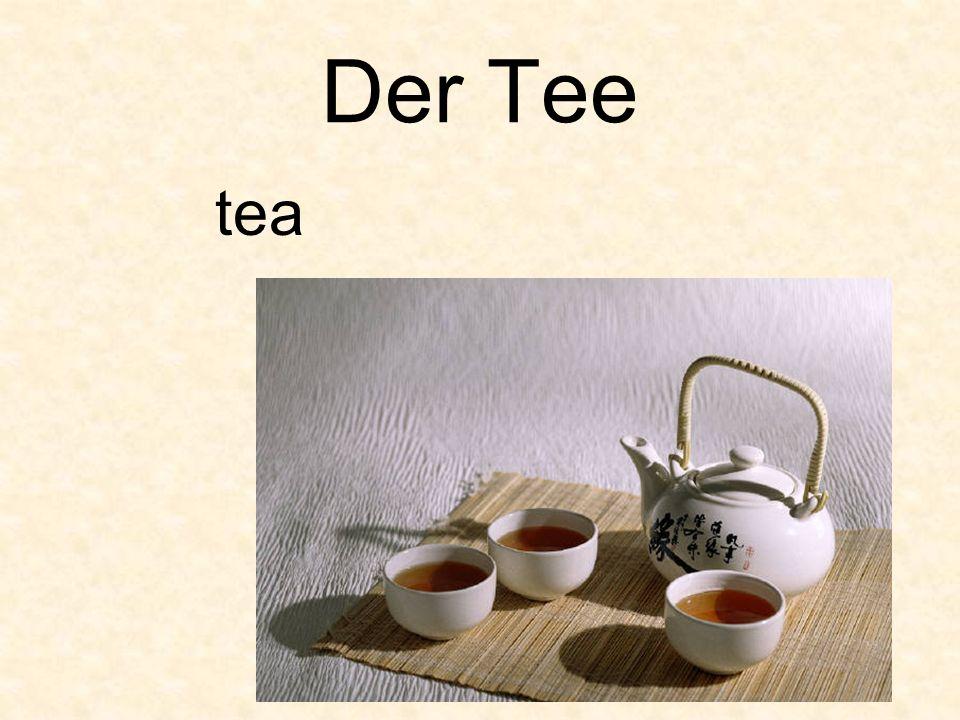 Der Tee tea