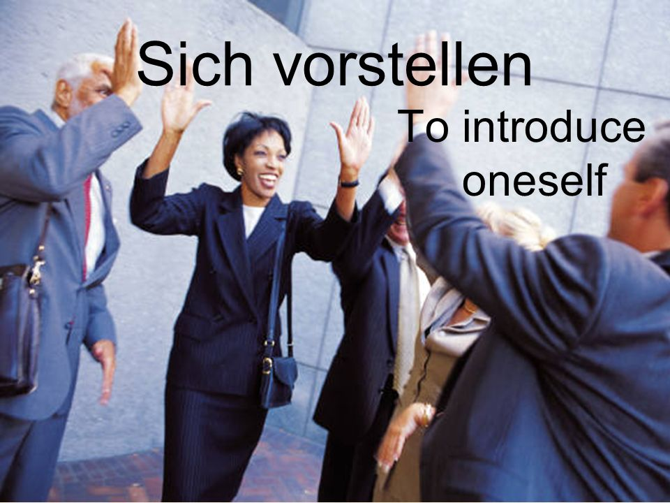 Sich vorstellen To introduce oneself