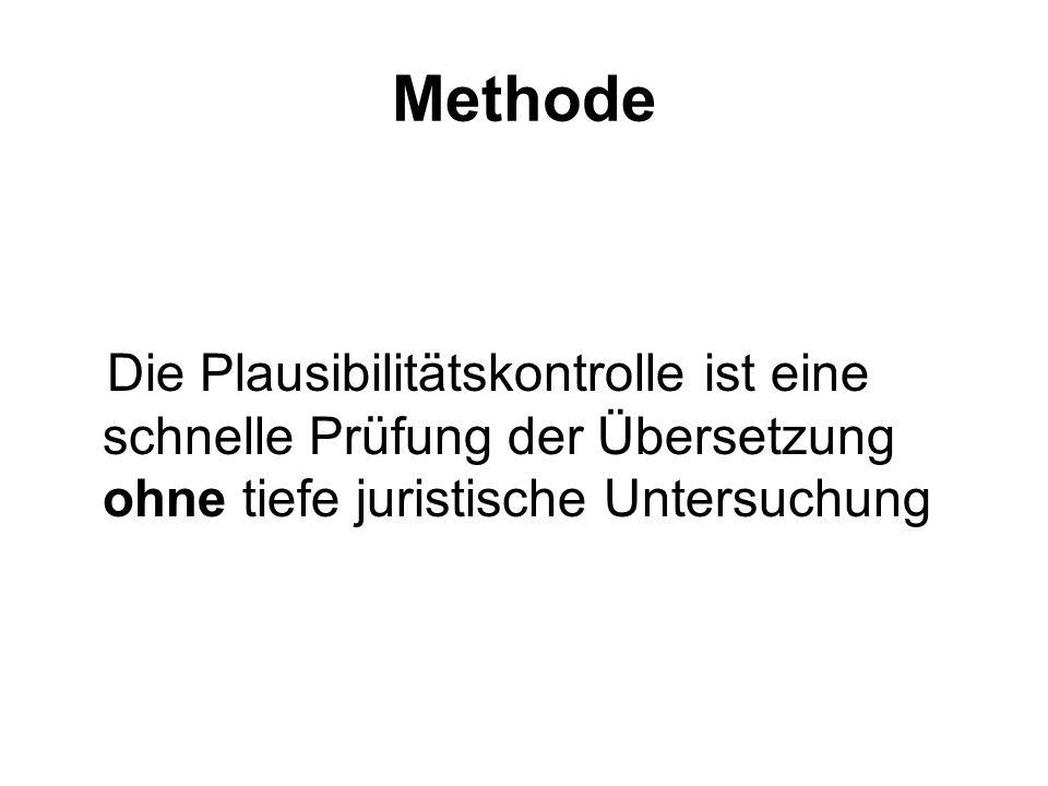 Methode Die Plausibilitätskontrolle ist eine schnelle Prüfung der Übersetzung ohne tiefe juristische Untersuchung