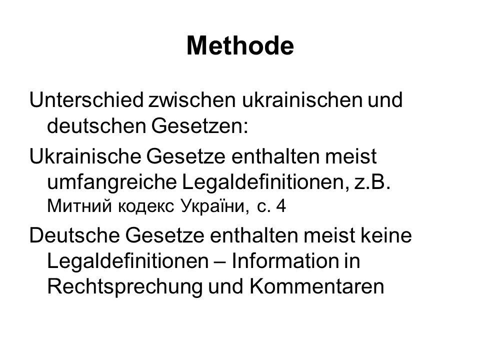 Methode Unterschied zwischen ukrainischen und deutschen Gesetzen: Ukrainische Gesetze enthalten meist umfangreiche Legaldefinitionen, z.B.