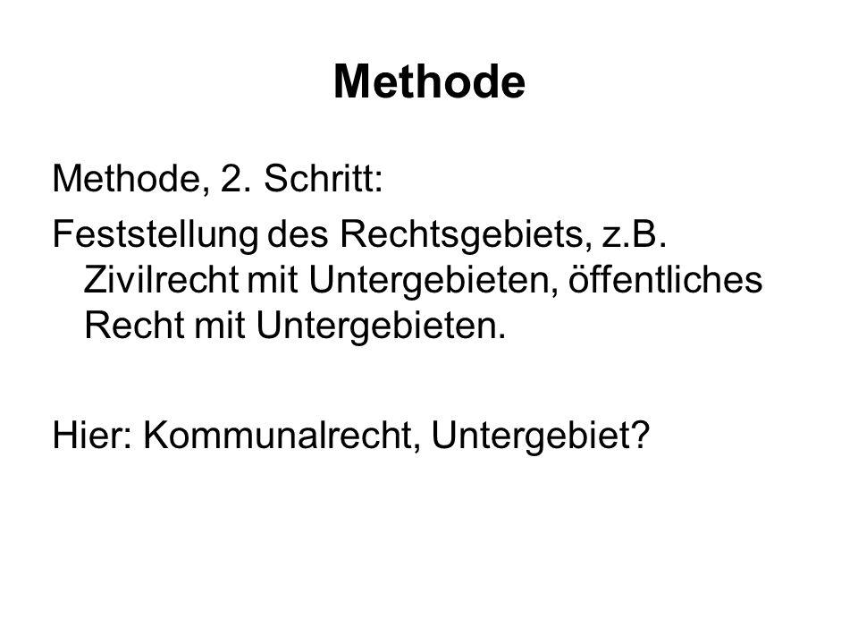 Methode Methode, 2. Schritt: Feststellung des Rechtsgebiets, z.B.