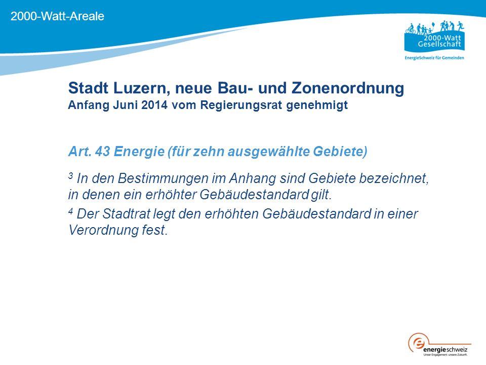 """Stadt Luzern: Umsetzung in Gestaltungsplan Vorgaben für den Gestaltungsplan (Beispiel) Das Areal muss das """"Zertifikat für 2000-Watt-Areale von Energiestadt für die Phasen """"Entwicklung und """"Betrieb erlangen."""
