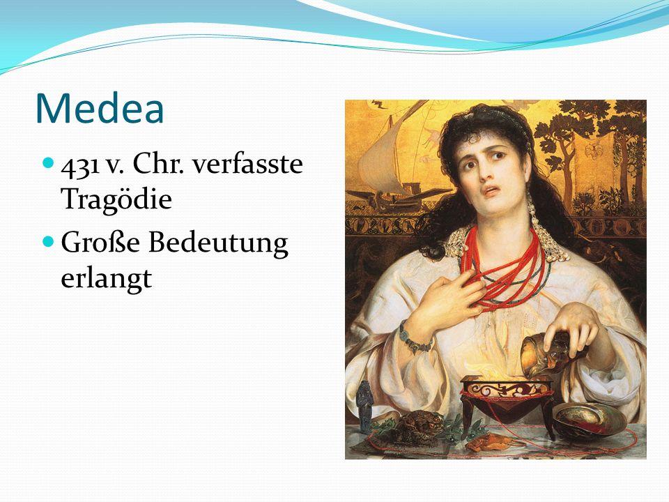 Medea 431 v. Chr. verfasste Tragödie Große Bedeutung erlangt