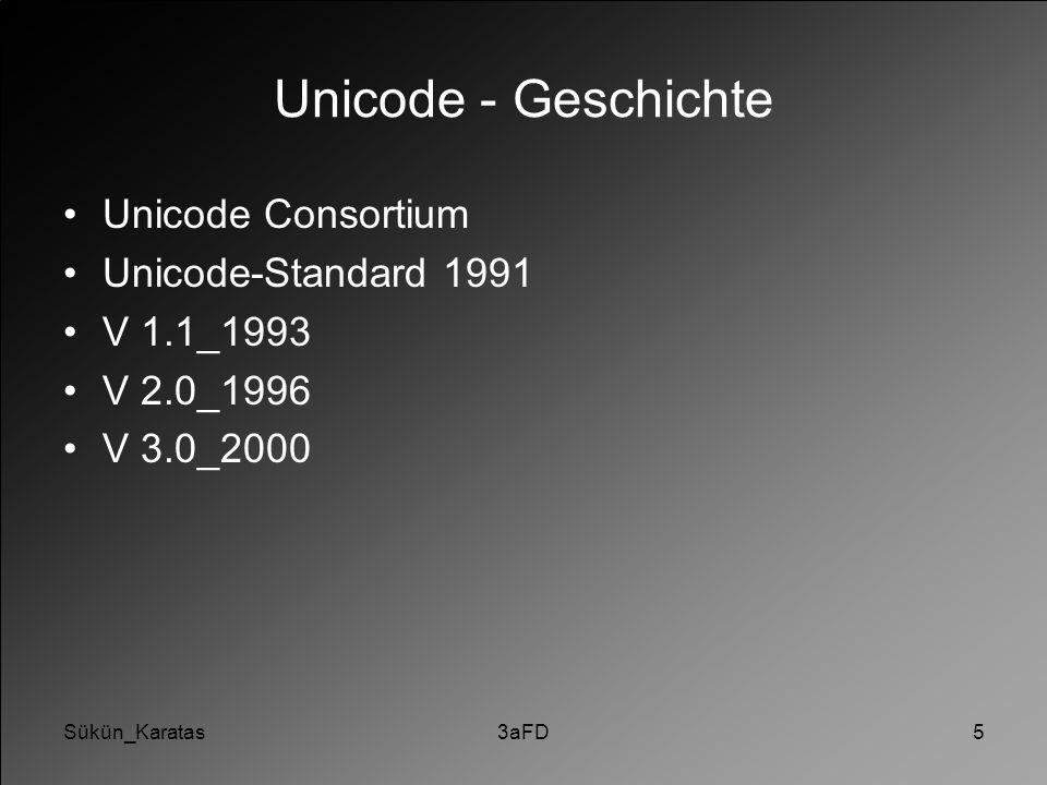 Sükün_Karatas3aFD5 Unicode - Geschichte Unicode Consortium Unicode-Standard 1991 V 1.1_1993 V 2.0_1996 V 3.0_2000