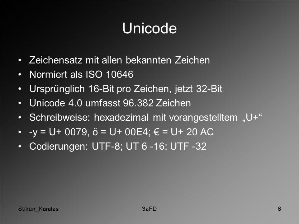 Sükün_Karatas3aFD6 Unicode Zeichensatz mit allen bekannten Zeichen Normiert als ISO 10646 Ursprünglich 16-Bit pro Zeichen, jetzt 32-Bit Unicode 4.0 um