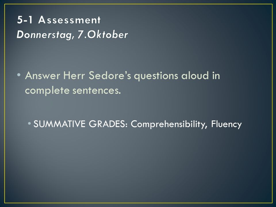 Answer Herr Sedore's questions aloud in complete sentences.