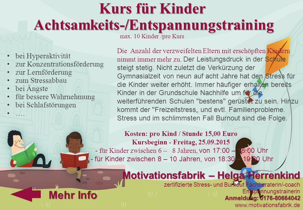 Kurs für Kinder Achtsamkeits-/Entspannungstraining Kurs für Kinder Achtsamkeits-/Entspannungstraining max. 10 Kinder /pro Kurs bei Hyperaktivität zur