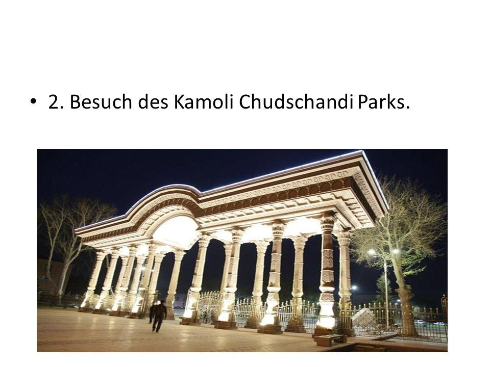 2. Besuch des Kamoli Chudschandi Parks.