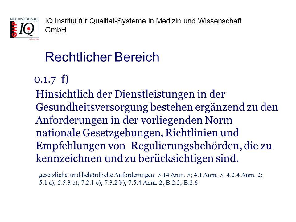 IQ Institut für Qualität-Systeme in Medizin und Wissenschaft GmbH 0.1.7 f) Hinsichtlich der Dienstleistungen in der Gesundheitsversorgung bestehen erg