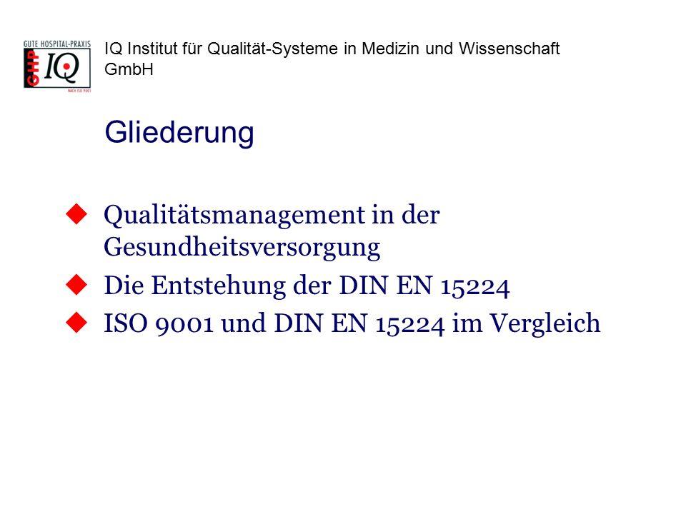 IQ Institut für Qualität-Systeme in Medizin und Wissenschaft GmbH QM-Systeme in der Gesundheitsversorgung  Medizinprodukte (MPG, DIN EN 13485, GMP)  Arzneimittel (ICH-Guidleines, GLP, GCP)  Hämotherapie  Transplantation  Hygiene (Richtlinie Krankenhaushygiene)  HACCP EG-Verordnung Lebensmittelhygiene852/2004  Labormedizin DIN EN ISO 17025 und 15189 (RiLiBÄK)  Strahlensicherheit  PID Präimplantationsdiagnostik  Gewebegesetz  DIN EN ISO 9001 ……
