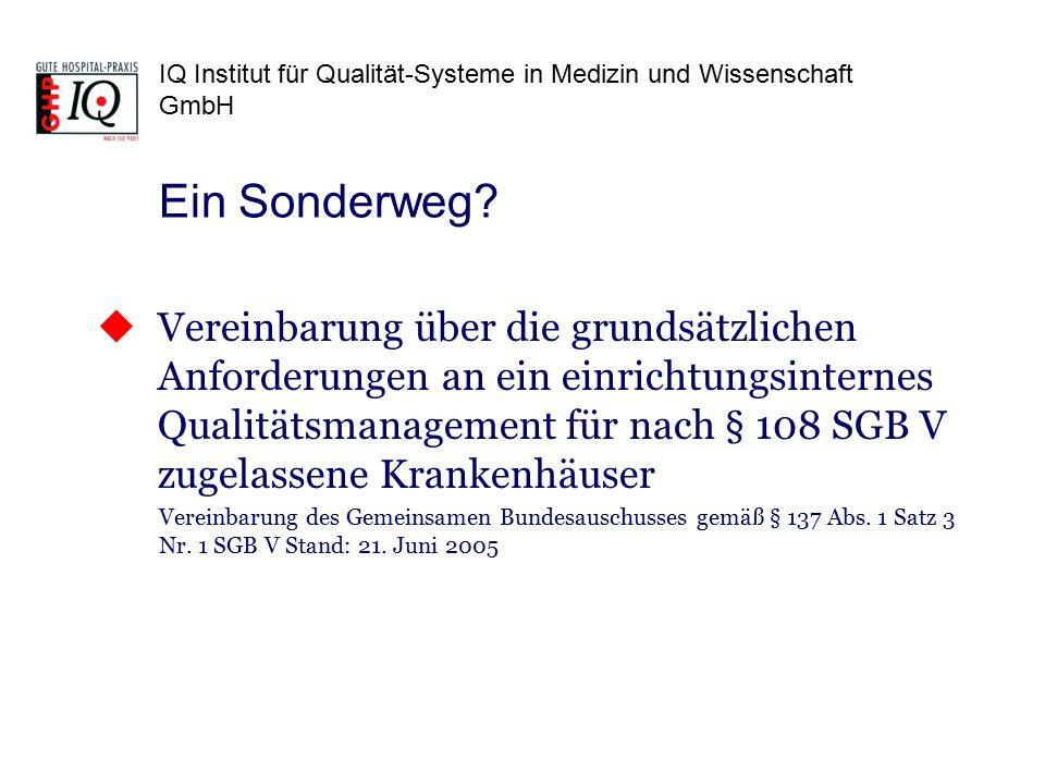 IQ Institut für Qualität-Systeme in Medizin und Wissenschaft GmbH  Vereinbarung über die grundsätzlichen Anforderungen an ein einrichtungsinternes Qualitätsmanagement für nach § 108 SGB V zugelassene Krankenhäuser Vereinbarung des Gemeinsamen Bundesauschusses gemäß § 137 Abs.