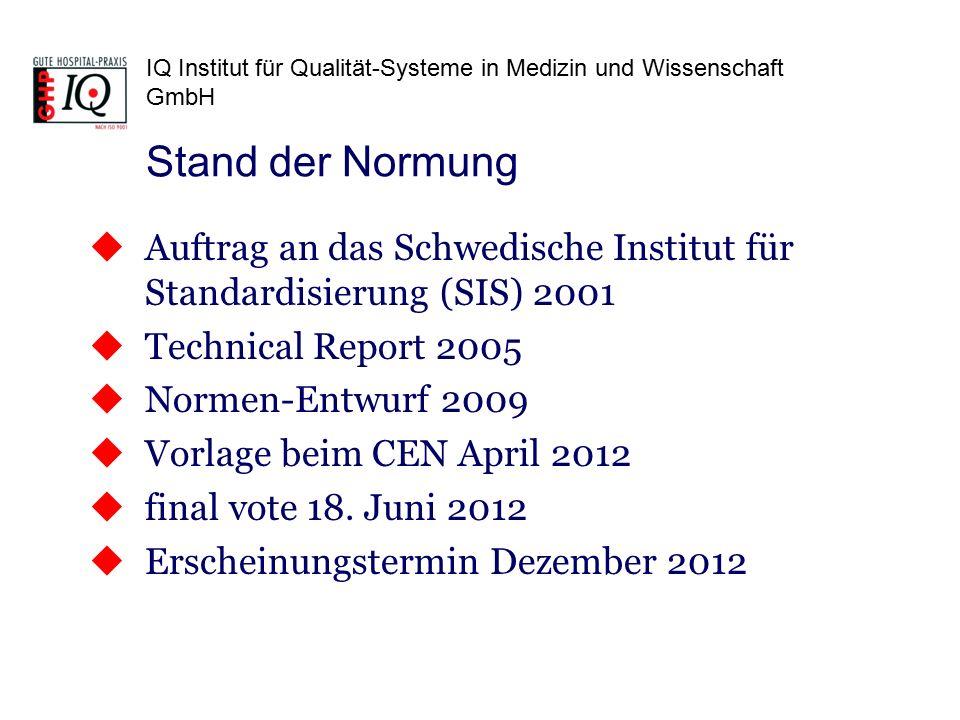 IQ Institut für Qualität-Systeme in Medizin und Wissenschaft GmbH  Auftrag an das Schwedische Institut für Standardisierung (SIS) 2001  Technical Re