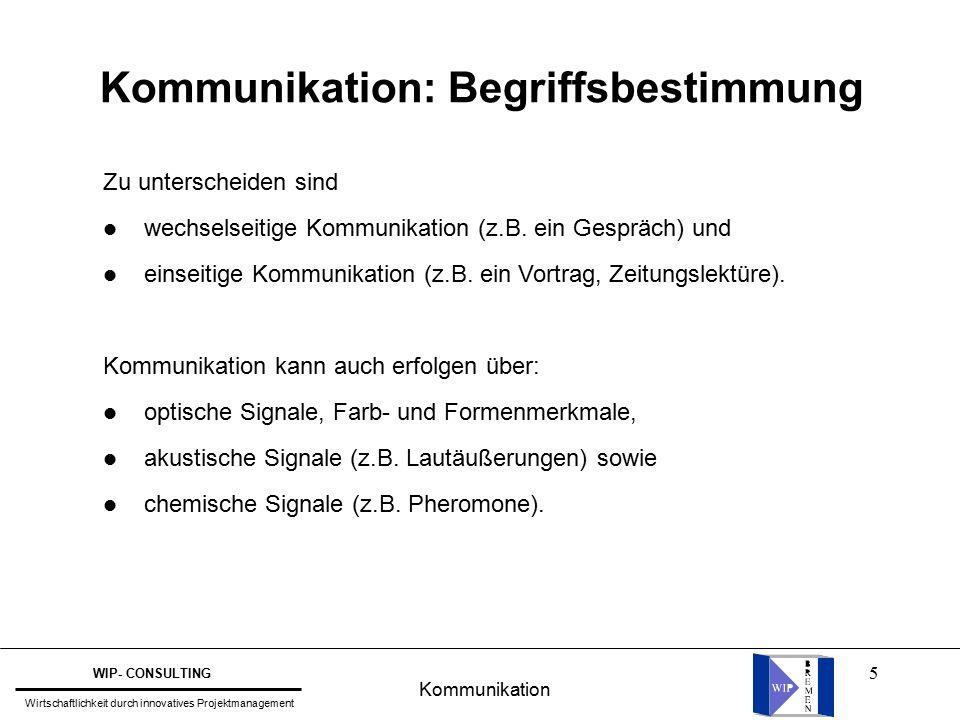 5 Kommunikation: Begriffsbestimmung Zu unterscheiden sind l wechselseitige Kommunikation (z.B.