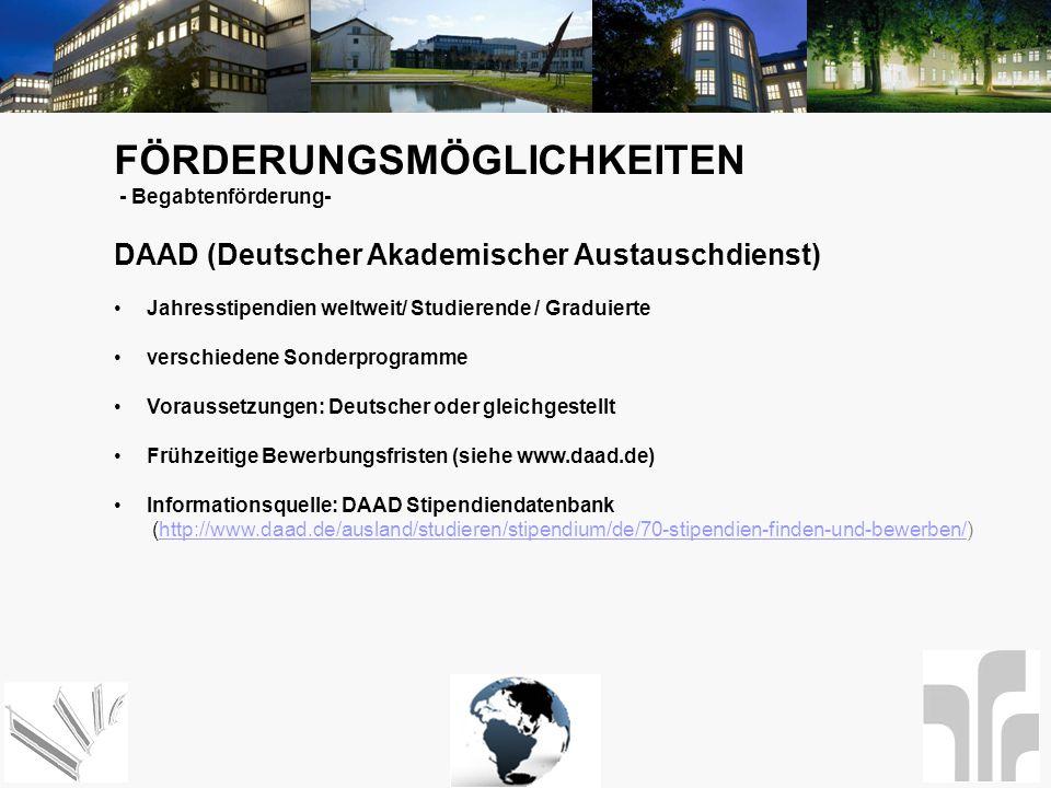 FÖRDERUNGSMÖGLICHKEITEN - Begabtenförderung- DAAD (Deutscher Akademischer Austauschdienst) Jahresstipendien weltweit/ Studierende / Graduierte verschi