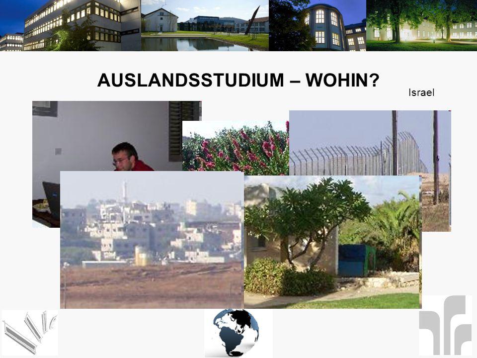 AUSLANDSSTUDIUM – WOHIN? Israel