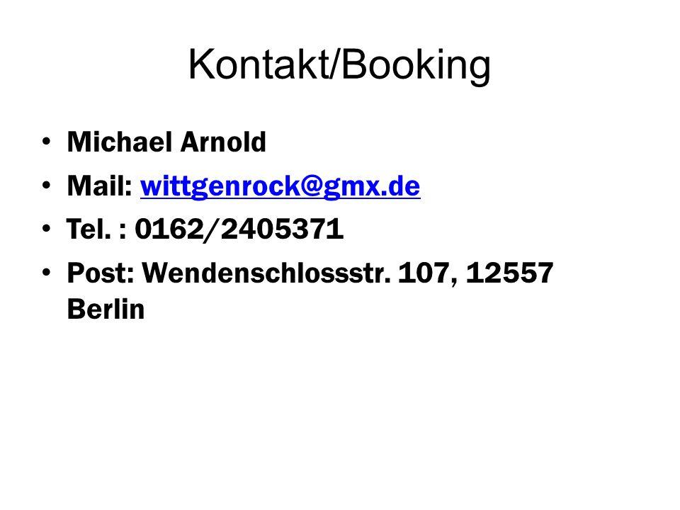 Kontakt/Booking Michael Arnold Mail: wittgenrock@gmx.dewittgenrock@gmx.de Tel.