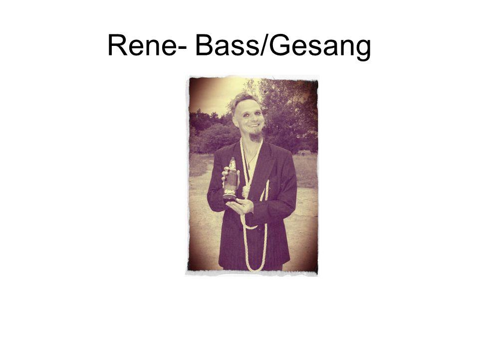 Rene- Bass/Gesang