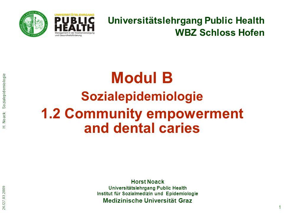 26./27.03.2009 H. Noack: Sozialepidemiologie 1 Horst Noack Universitätslehrgang Public Health Institut für Sozialmedizin und Epidemiologie Medizinisch