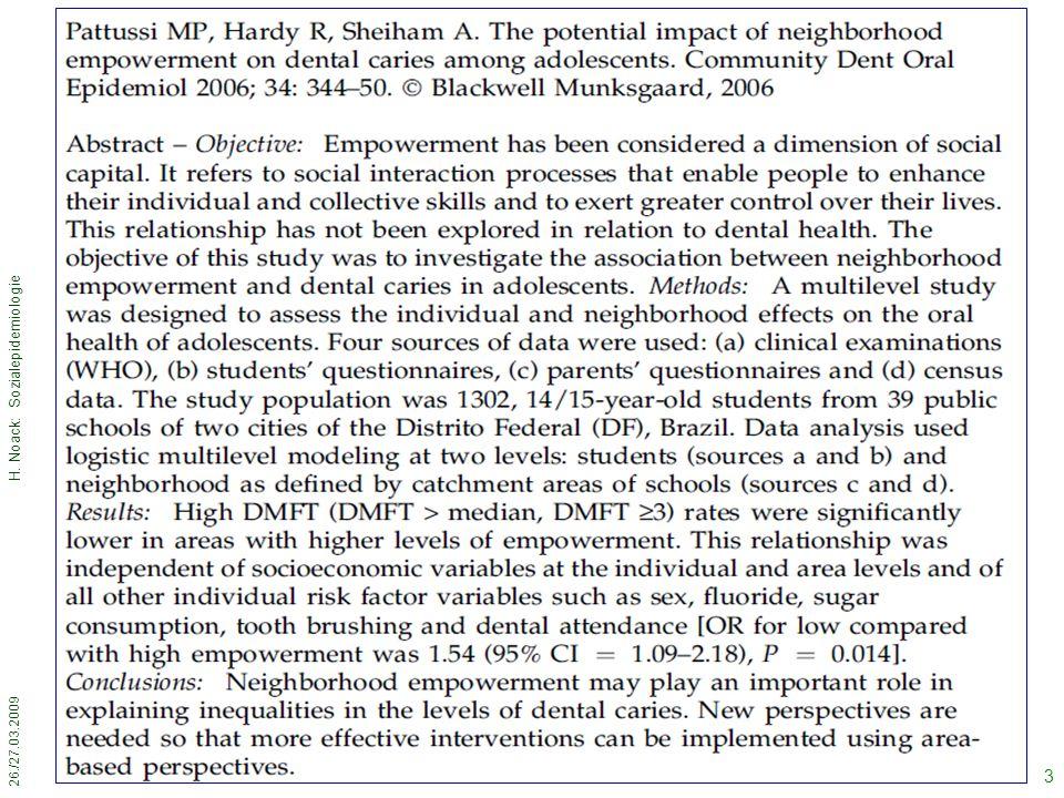 26./27.03.2009 H. Noack: Sozialepidemiologie 3 Diskussion einer sozialepidemiologischen Studie