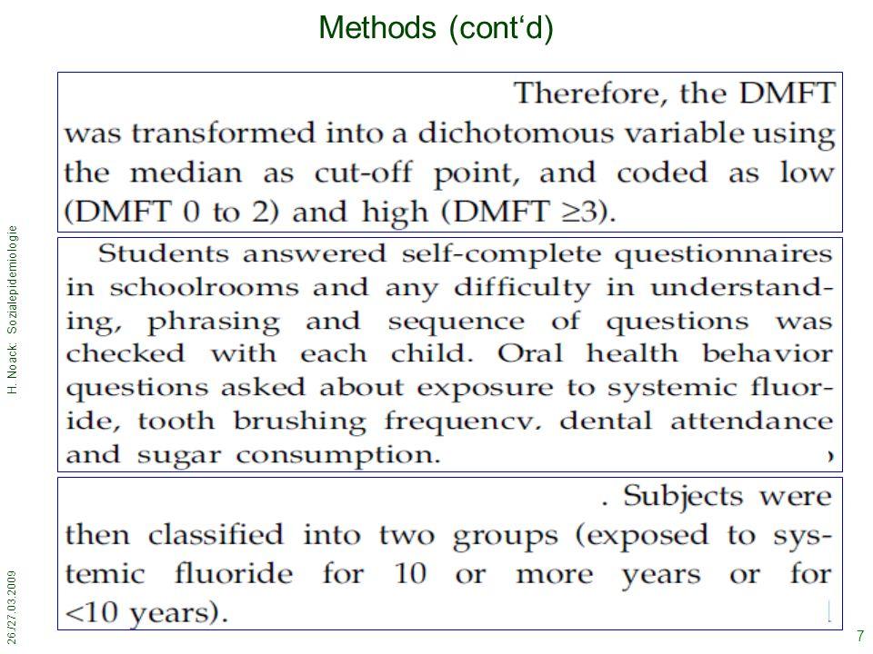 26./27.03.2009 H. Noack: Sozialepidemiologie 7 Methods (cont'd)