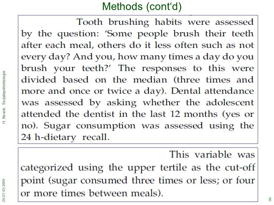 26./27.03.2009 H. Noack: Sozialepidemiologie 9 Methods (cont'd)