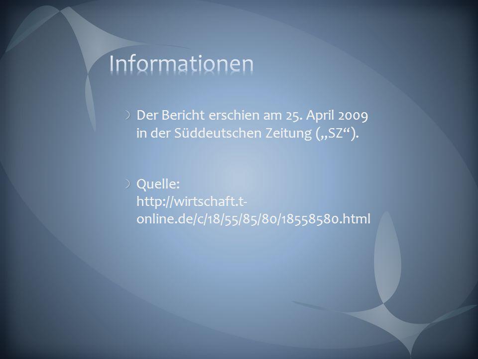 """Der Bericht erschien am 25. April 2009 in der Süddeutschen Zeitung (""""SZ )."""