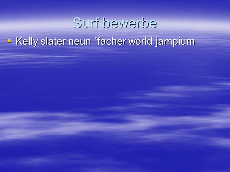 Surf bewerbe  Kelly slater neun ´facher world jampium