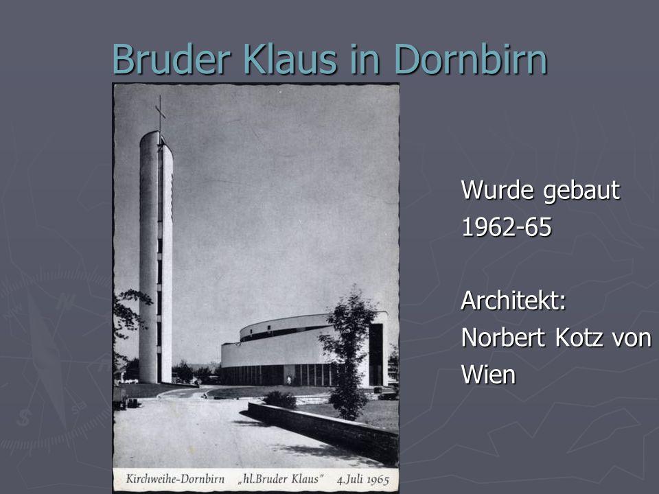 Bruder Klaus in Dornbirn Wurde gebaut 1962-65 Architekt: Norbert Kotz von Wien