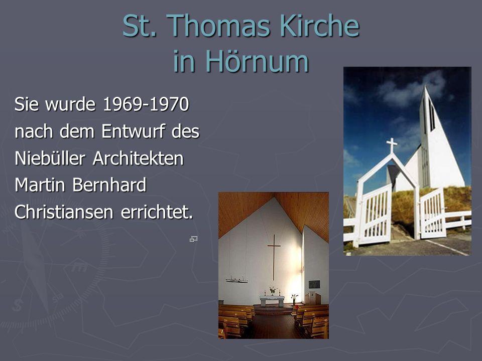 St. Thomas Kirche in Hörnum Sie wurde 1969-1970 nach dem Entwurf des Niebüller Architekten Martin Bernhard Christiansen errichtet.
