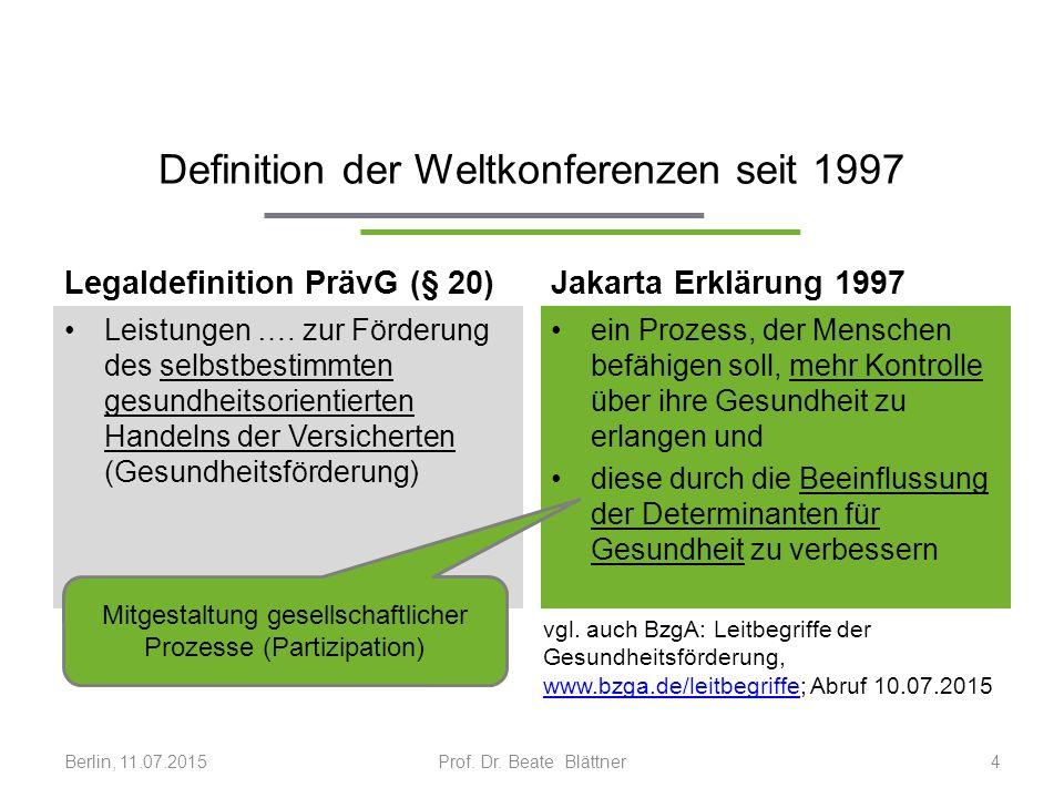 Prävention und Gesundheitsförderung sind in Deutschland als gesamtgesellschaftliche Querschnittsaufgaben mit hoher und gesicherter Leistungsqualität zu etablieren.