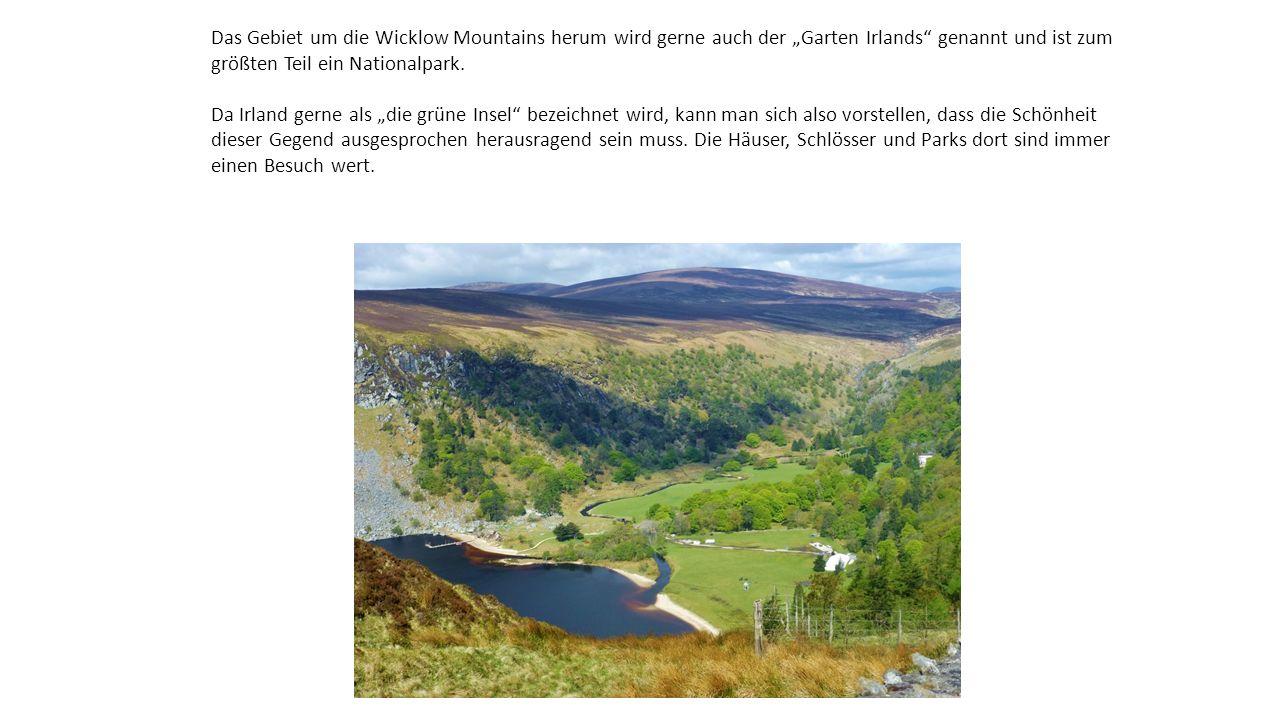 """Das Gebiet um die Wicklow Mountains herum wird gerne auch der """"Garten Irlands genannt und ist zum größten Teil ein Nationalpark."""
