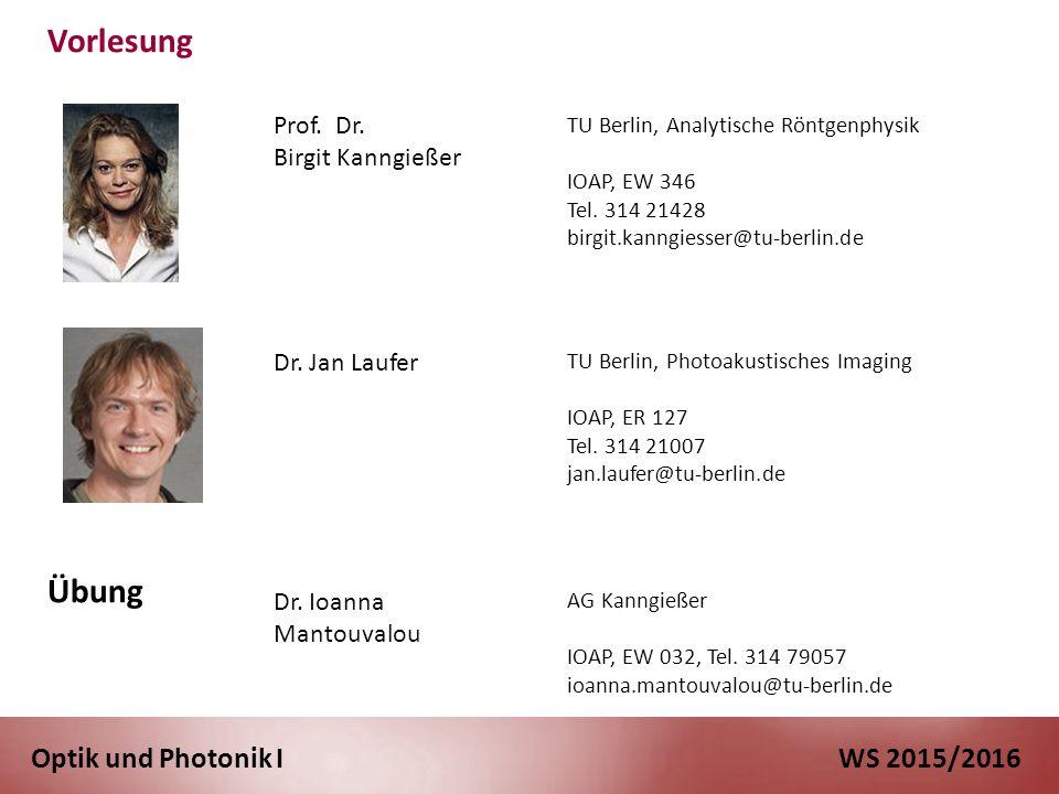 Optik und Photonik I WS 2015/2016 Vorlesung Übung Prof.