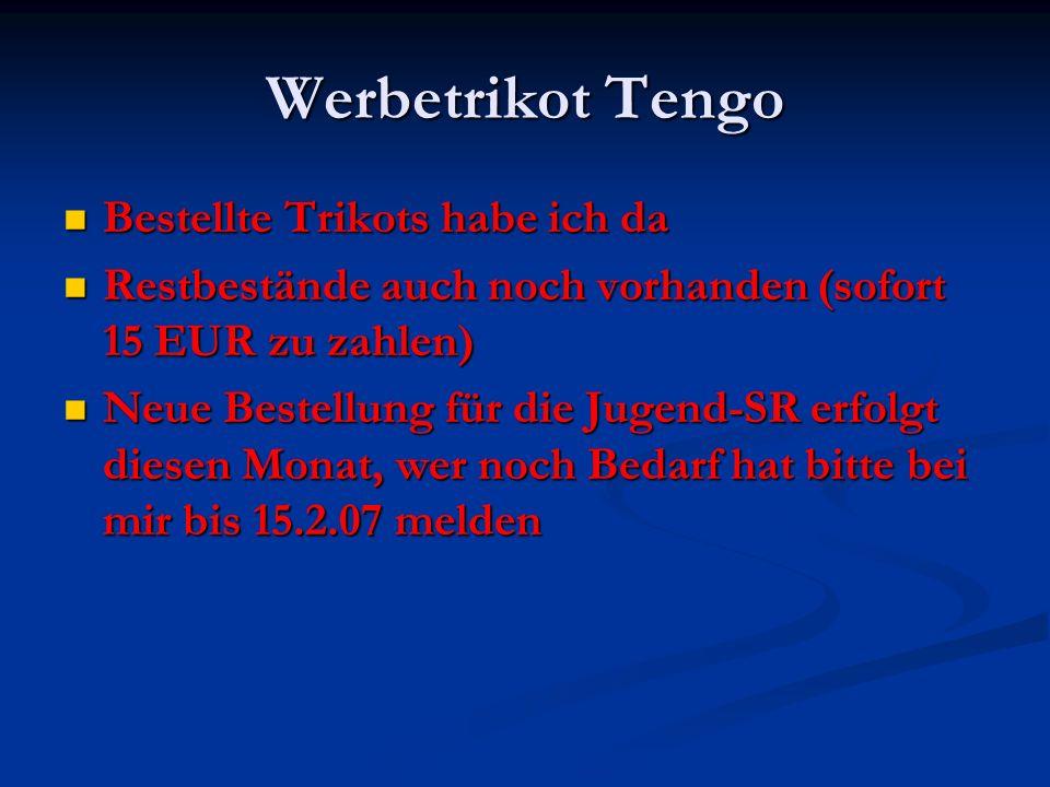 Werbetrikot Tengo Bestellte Trikots habe ich da Bestellte Trikots habe ich da Restbestände auch noch vorhanden (sofort 15 EUR zu zahlen) Restbestände