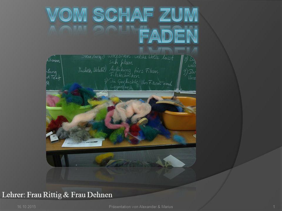 Lehrer: Frau Rittig & Frau Dehnen 16.10.20151Präsentation von Alexander & Marius