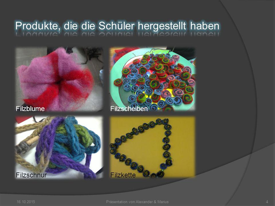 16.10.2015Präsentation von Alexander & Marius4 Filzscheiben Filzkette Filzblume Filzschnur