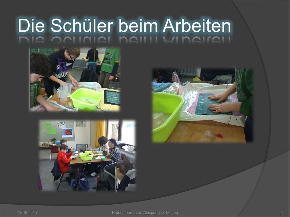  Projekt wurde positiv aufgenommen  Filzen machte den Schülern am meisten Spaß, insbesondere die Filzscheiben  Das praktische Arbeiten fanden die Schüler sehr spannend 16.10.2015Präsentation von Alexander & Marius6