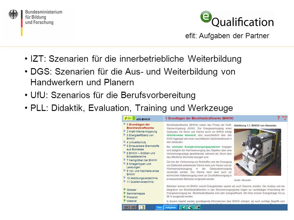 IZT: Szenarien für die innerbetriebliche Weiterbildung DGS: Szenarien für die Aus- und Weiterbildung von Handwerkern und Planern UfU: Szenarios für di